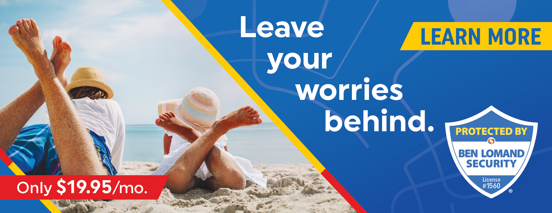 Leave your worries behind. Only $19.95 per month. Learn more. Security badge sticker reads: Protected by Ben Lomand Security, License number 1560.